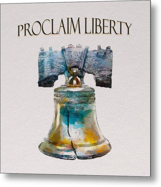 Proclaim Liberty Metal Print