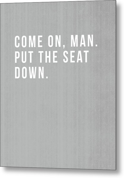 Put The Seat Down- Art By Linda Woods Metal Print