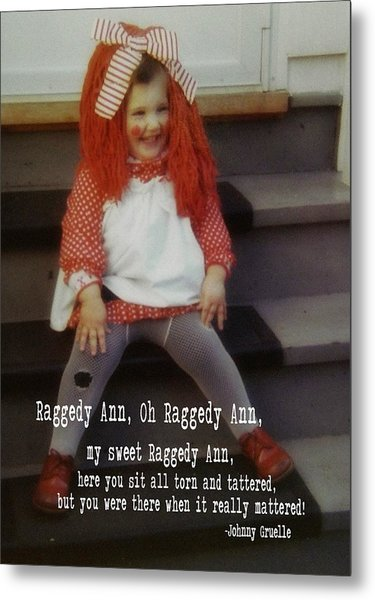 Raggedy Ann Quote Metal Print by JAMART Photography