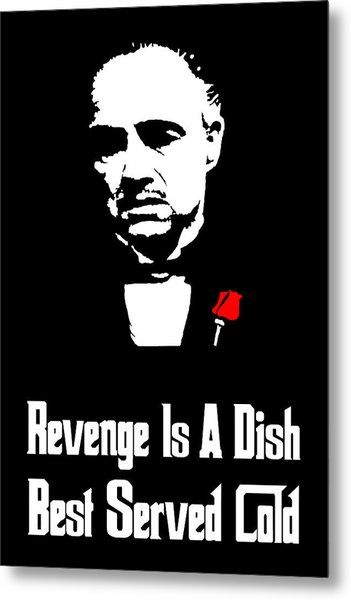 Revenge Is A Dish Best Served Cold - The Godfather Poster Metal Print