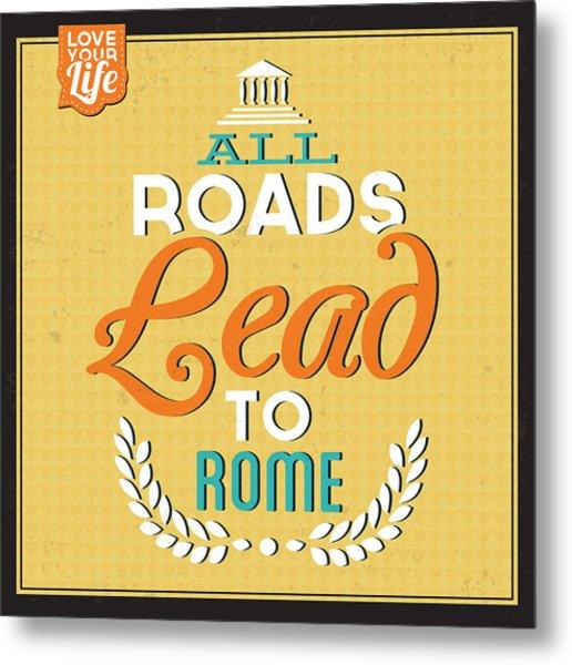 Roads To Rome Metal Print