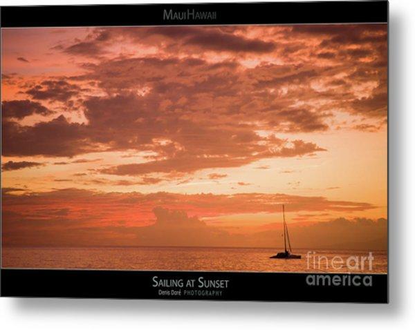 Sailing At Sunset - Maui Hawaii Posters Series Metal Print by Denis Dore