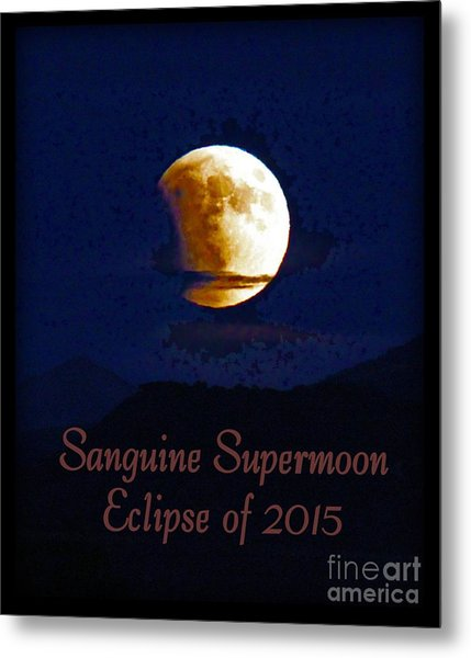 Sanguine Supermoon Eclipse 2015 Metal Print