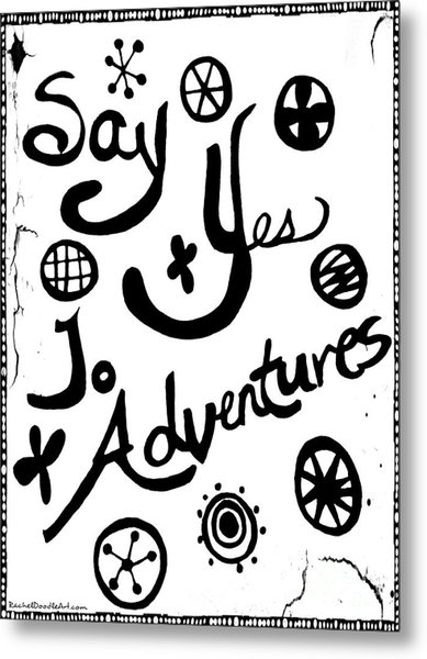 Metal Print featuring the drawing Say Yes To Adventures by Rachel Maynard