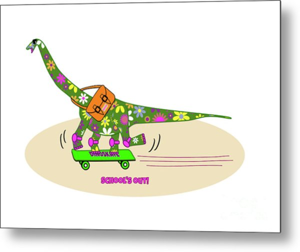 Schools Out For Dinosaurs Metal Print