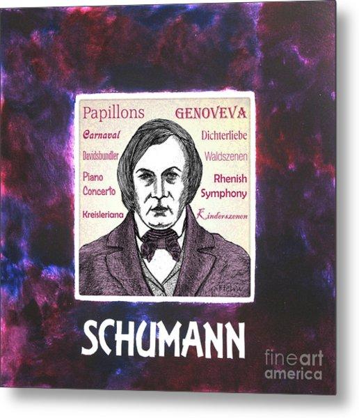 Schumann Metal Print by Paul Helm