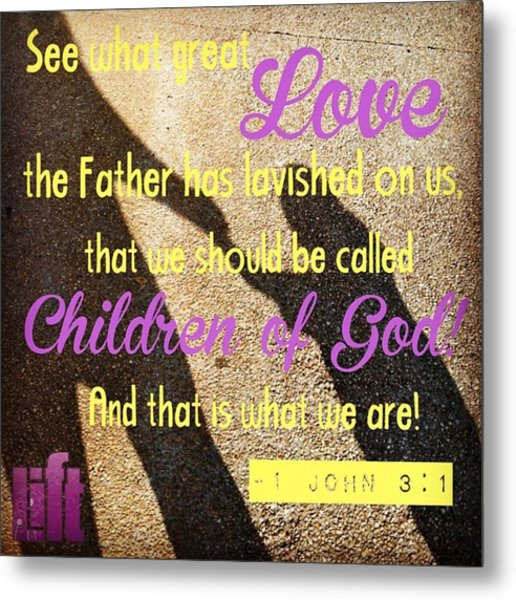 See What Great Love The Father Has Metal Print
