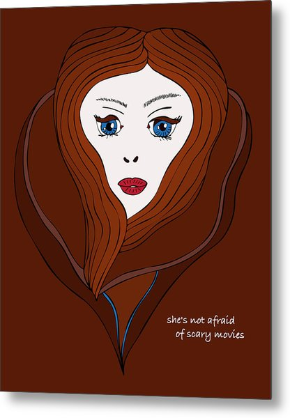 She's Not Afraid Of Scary Movies Metal Print by Frank Tschakert
