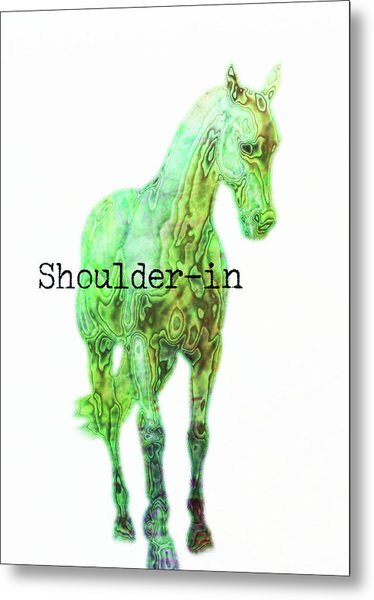 Shoulder-in Watercolor Quote Metal Print by JAMART Photography