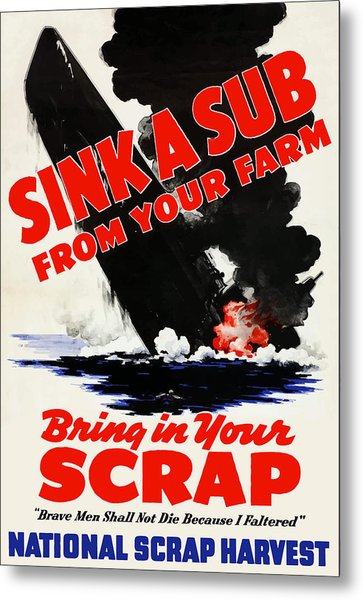 Sink A Sub From Your Farm Metal Print
