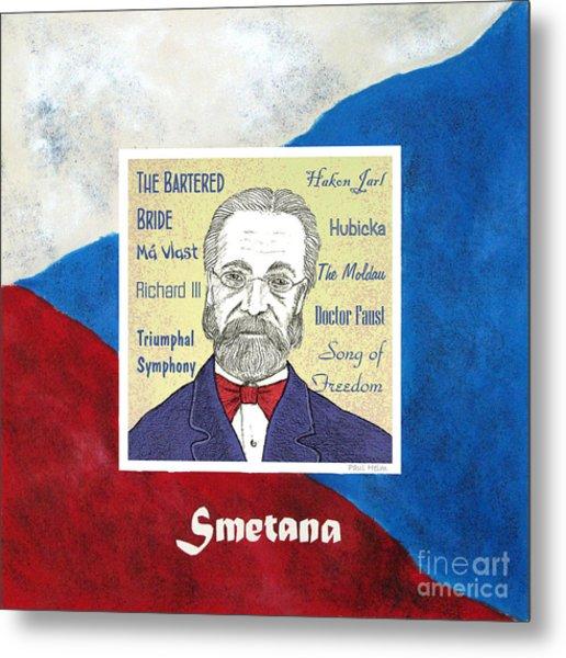 Smetana Metal Print by Paul Helm