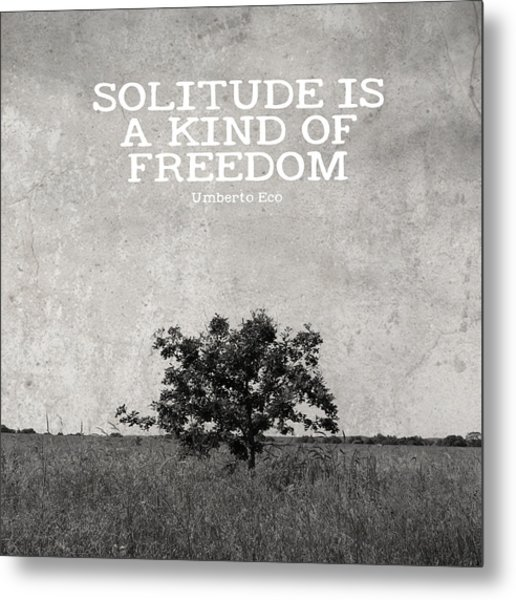 Solitude Is Freedom Metal Print