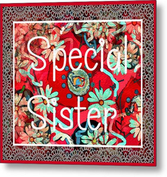 Special Sister Metal Print