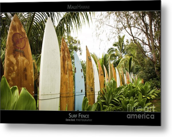 Surf Fence - Maui Hawaii Posters Series Metal Print by Denis Dore