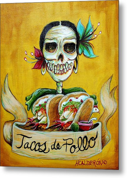 Tacos De Pollo Metal Print by Heather Calderon