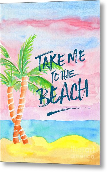 Take Me To The Beach Palm Trees Watercolor Painting Metal Print