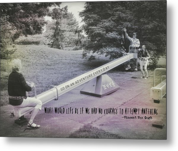 Teeter Totter Quote Metal Print by JAMART Photography