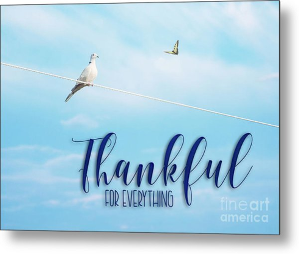 Thankful For Everything Metal Print
