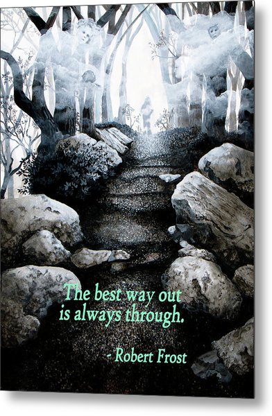 The Best Way Out Metal Print