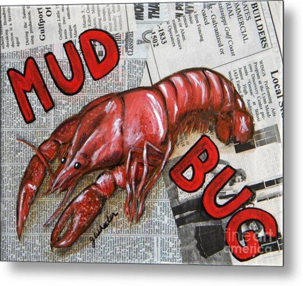 The Daily Mud Bug Metal Print