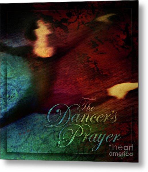 The Dancer's Prayer Metal Print by Shevon Johnson