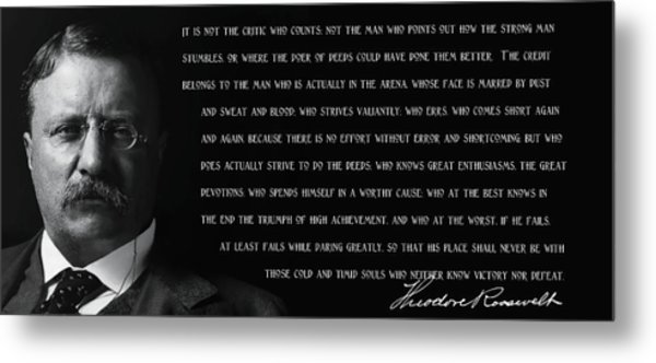 The Man In The Arena - Teddy Roosevelt 1910 Metal Print