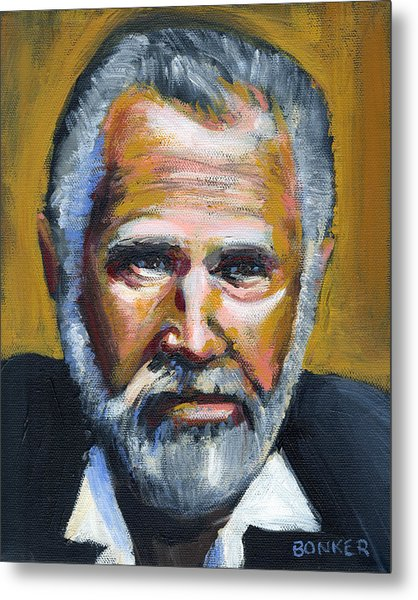 The Most Interesting Man In The World Metal Print