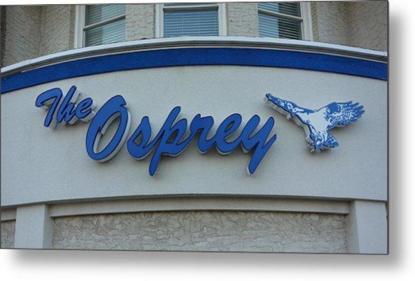 The Osprey Marqee Metal Print