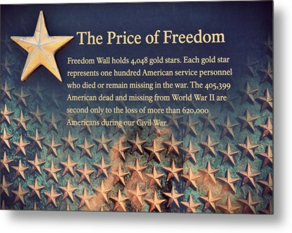 Metal Print featuring the photograph The Price Of Freedom by Marianna Mills