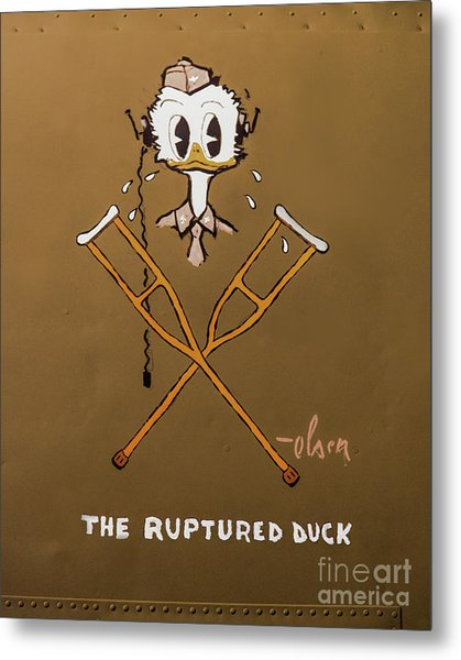 The Ruptured Duck Metal Print