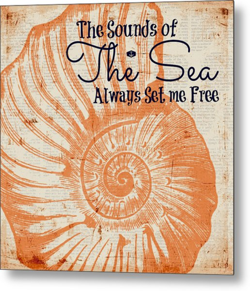 The Sounds Of The Sea Always Set Me Free Metal Print