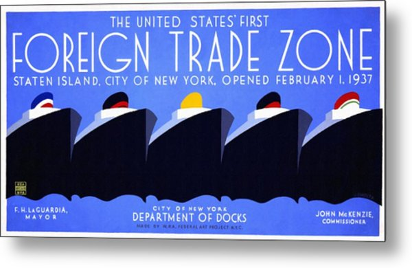 The United States' First Foreign Trade Zone - Vintage Poster Restored Metal Print