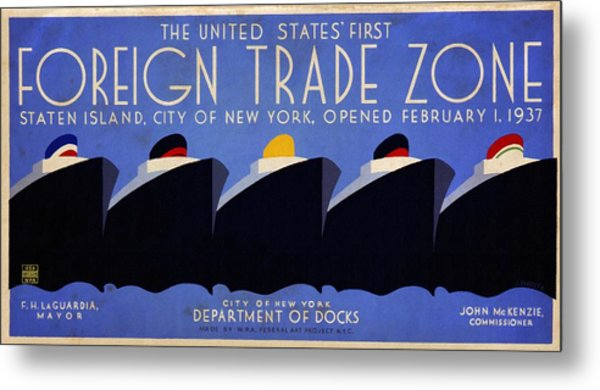 The United States' First Foreign Trade Zone - Vintage Poster Vintagelized Metal Print