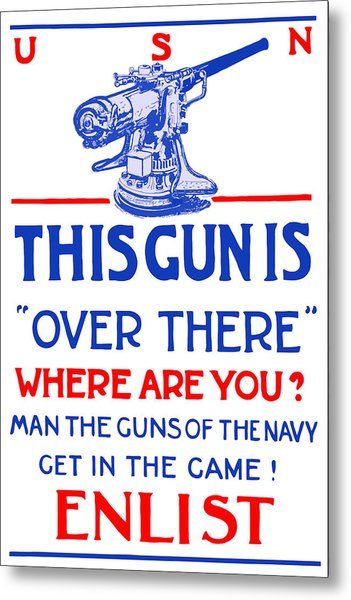 This Gun Is Over There - Usn Ww1 Metal Print