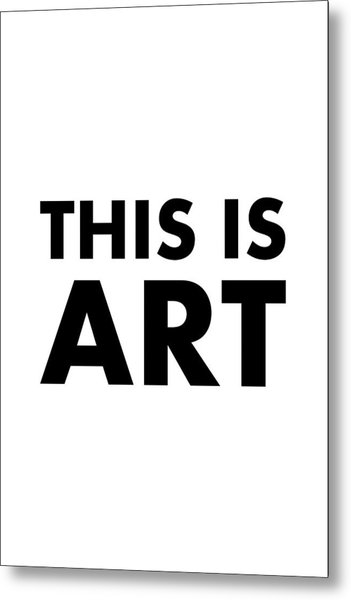 This Is Art Metal Print