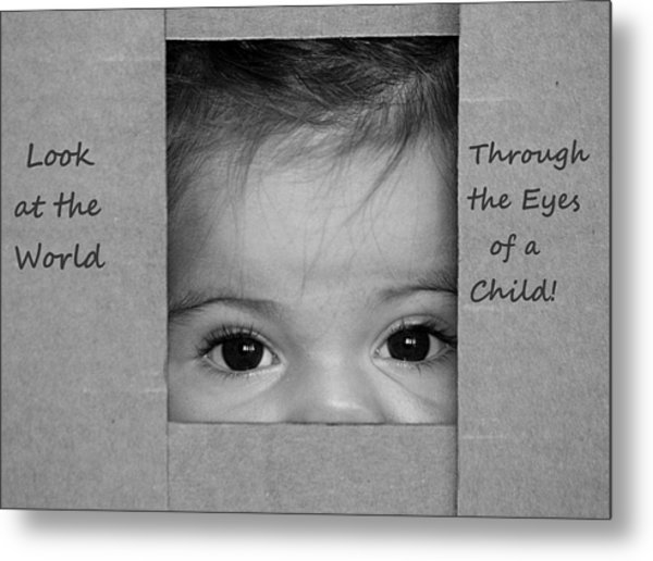 Through The Eyes Of A Child Metal Print