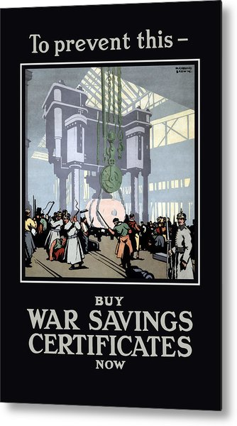To Prevent This - Buy War Savings Certificates Metal Print
