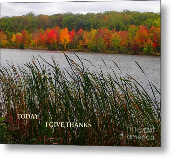 Today I Give Thanks Metal Print