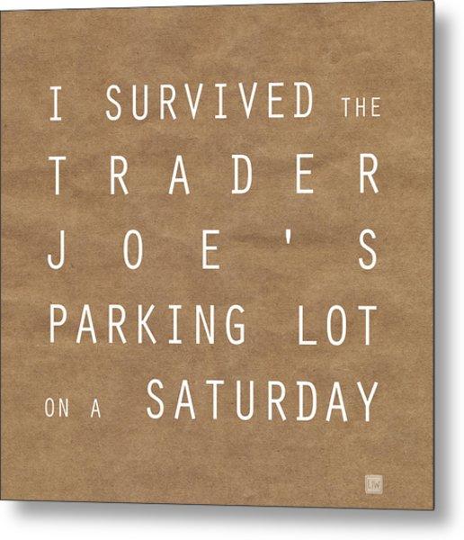 Trader Joe's Parking Lot Metal Print