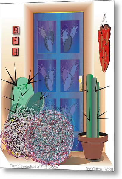 Tumbleweeds At A Blue Door Metal Print by Ted Clifton