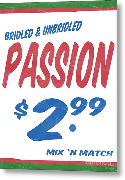 Unbridled Passion Supermarket Series Metal Print