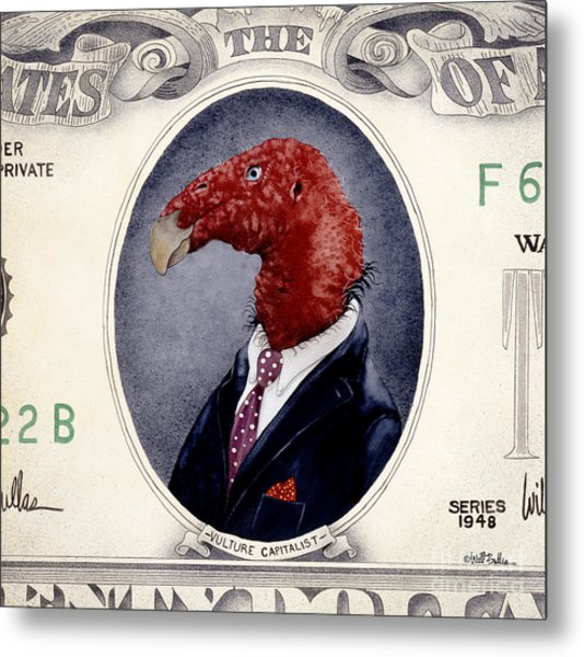 Vulture Capitalist... Metal Print