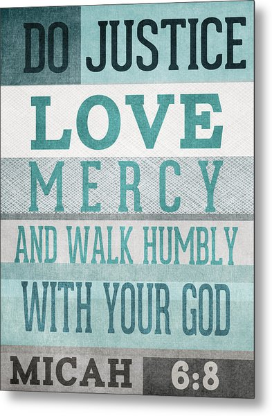 Walk Humbly- Micah  Metal Print