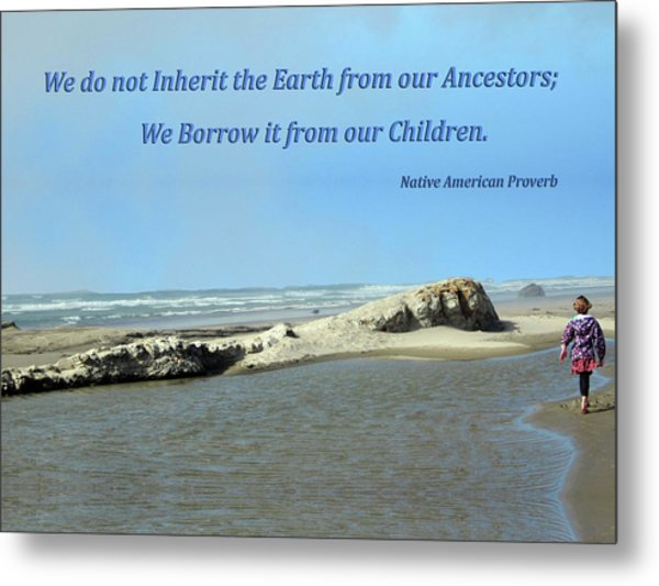 We Do Not Inherit The Earth - V1 Metal Print