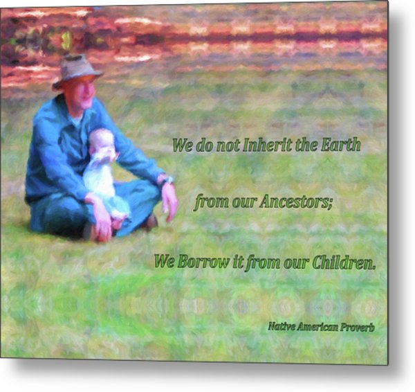 We Do Not Inherit The Earth - V3 Metal Print