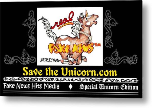 Real Fake News At Savetheunicorn.com Metal Print