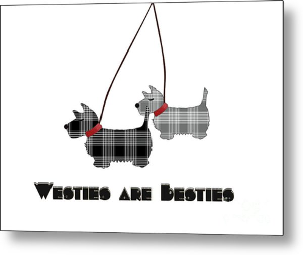 Westies Are Besties Metal Print