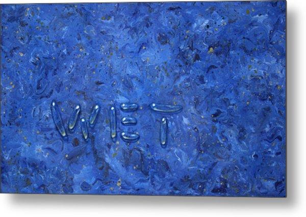 WET Metal Print