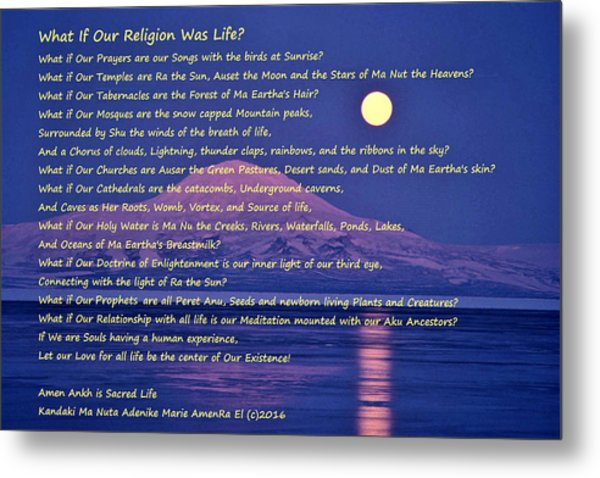 What If Our Religion Was Life Metal Print
