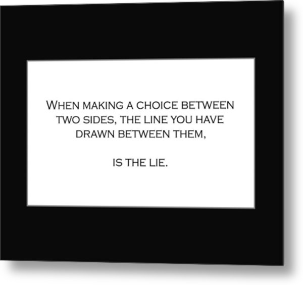 When Making A Choice Between Two Sides... Metal Print